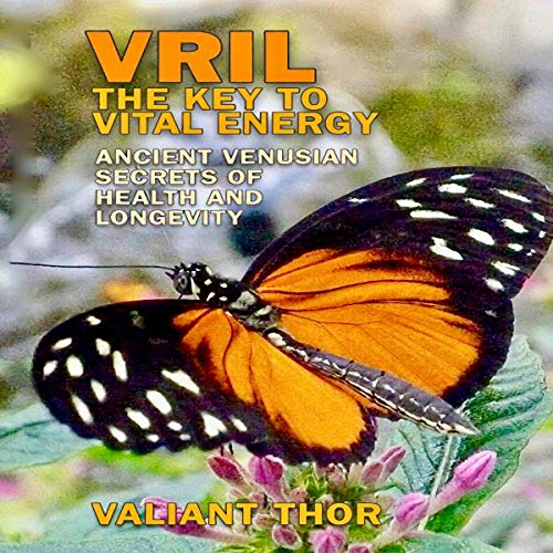 Vril: The Key to Vital Energy Audiobook By Valiant Thor cover art