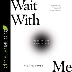 Wait with Me Audiobook By Jason Gaboury cover art