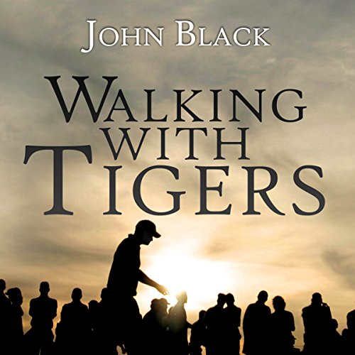 Walking with Tigers Audiobook By John Black cover art