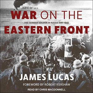 War on the Eastern Front Audiobook By James Lucas, Robert Kershaw - foreword cover art