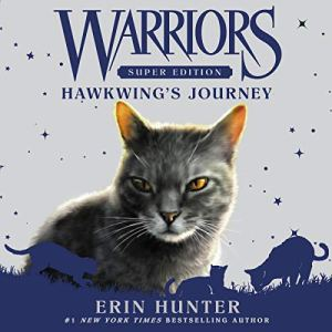 Warriors Super Edition: Hawkwing's Journey Audiobook By Erin Hunter cover art