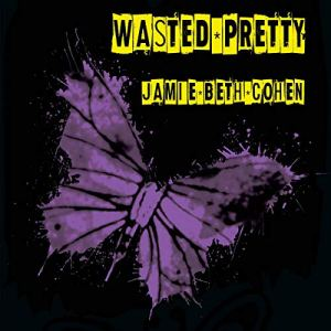 Wasted Pretty Audiobook By Jamie Beth Cohen cover art