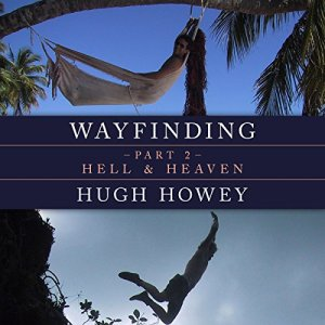 Wayfinding Part 2: Hell and Heaven Audiobook By Hugh Howey cover art