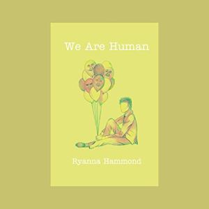 We Are Human Audiobook By Ryanna Hammond cover art