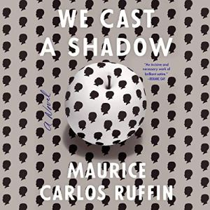 We Cast a Shadow Audiobook By Maurice Carlos Ruffin cover art