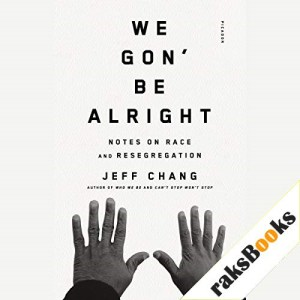 We Gon' Be Alright Audiobook By Jeff Chang cover art