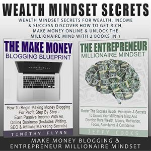 Wealth Mindset Secrets for Wealth, Income & Success Audiobook By Timothy Flynn, Jeffy Cooks cover art