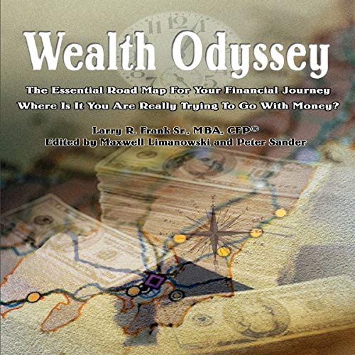 Wealth Odyssey Audiobook By Larry R. Frank Sr. MBA cover art