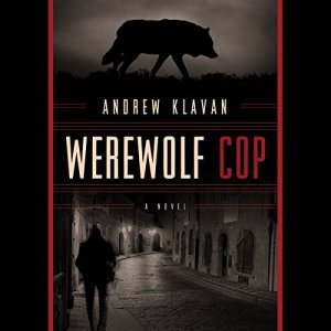 Werewolf Cop Audiobook By Andrew Klavan cover art