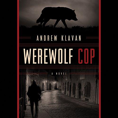 Werewolf Cop Audiobook By Andrew Klavan cover art