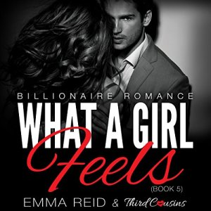 What a Girl Feels Audiobook By Third Cousins, Emma Reid cover art