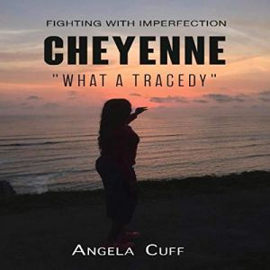 What a Tragedy: Fighting with Imperfection - Cheyenne Audiobook By Angela Cuff cover art