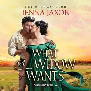 What a Widow Wants Audiobook By Jenna Jaxon cover art