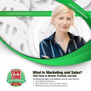 What Is Marketing and Sales? Audiobook By Zig Ziglar, Tom Hopkins, Larry Iverson, Bryan Heathman cover art