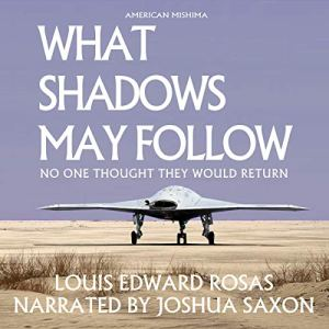 What Shadows May Follow Audiobook By Louis Edward Rosas cover art