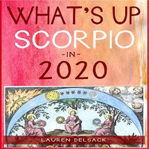 What's Up Scorpio in 2020 Audiobook By Lauren Delsack cover art