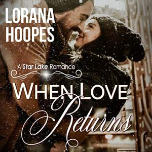 When Love Returns (Small Town Second Chance Christian Romance) Audiobook By Lorana Hoopes cover art