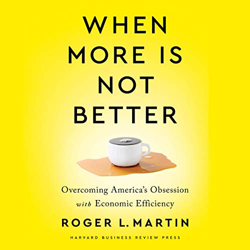When More Is Not Better Audiobook By Roger L. Martin cover art