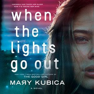 When the Lights Go Out Audiobook By Mary Kubica cover art