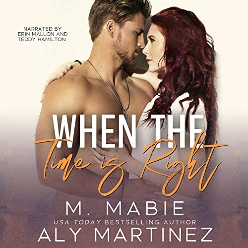 When the Time Is Right Audiobook By Aly Martinez, M. Mabie cover art