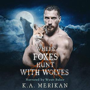 Where Foxes Hunt with Wolves Audiobook By K.A. Merikan cover art