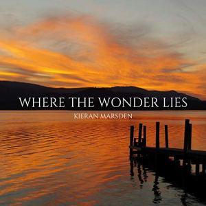 Where the Wonder Lies Audiobook By Kieran Marsden cover art