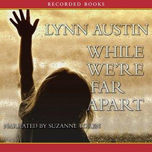 While We're Far Apart Audiobook By Lynn Austin cover art