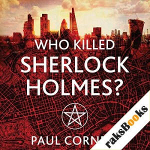 Who Killed Sherlock Holmes? Audiobook By Paul Cornell cover art