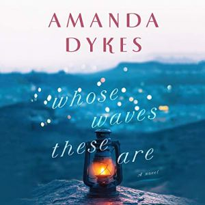 Whose Waves These Are Audiobook By Amanda Dykes cover art