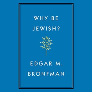 Why Be Jewish? Audiobook By Edgar Bronfman cover art