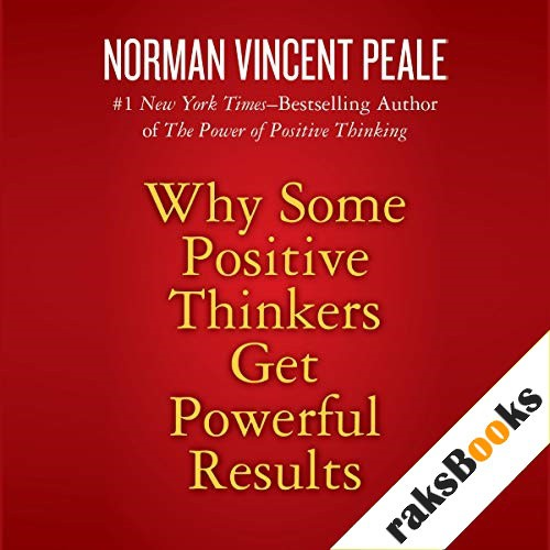 Why Some Positive Thinkers Get Powerful Results Audiobook By Norman Vincent Peale cover art