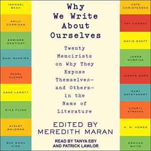 Why We Write About Ourselves Audiobook By Meredith Maran - editor cover art