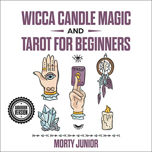 Wicca Candle Magic and Tarot for Beginners Audiobook By Morty Junior cover art