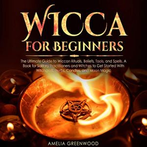 Wicca for Beginners Audiobook By Amelia Greenwood cover art
