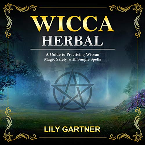 Wicca Herbal Audiobook By Lily Gartner cover art