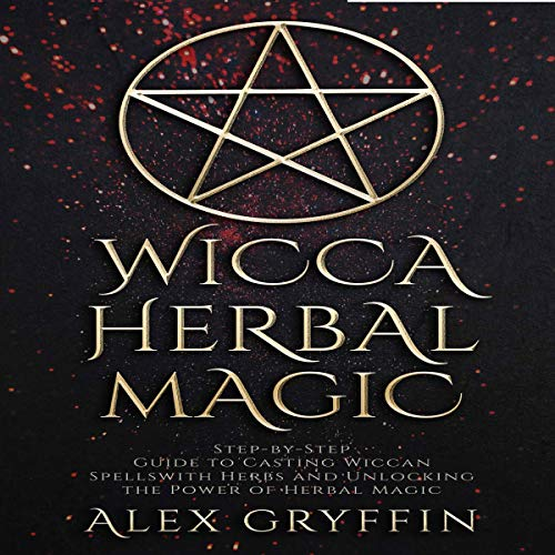 Wicca Herbal Magic Audiobook By Alex Gryffin cover art