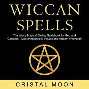 Wiccan Spells Audiobook By Christal Moon cover art