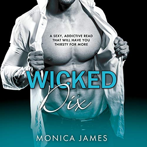 Wicked Dix Audiobook By Monica James cover art