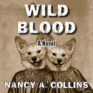 Wild Blood Audiobook By Nancy A. Collins cover art