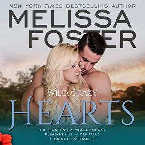 Wild, Crazy Hearts Audiobook By Melissa Foster cover art