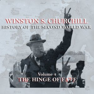 Winston S. Churchill: The History of the Second World War, Volume 4 - The Hinge of Fate Audiobook By Winston S. Churchill cover art
