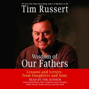 Wisdom of Our Fathers Audiobook By Tim Russert cover art
