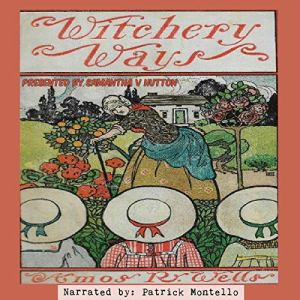 Witchery Ways Audiobook By Amos R. Wells, Samantha V. Hutton cover art