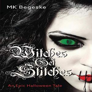 Witches Get Stitches: An Epic Halloween Tale Audiobook By M K Begeske cover art