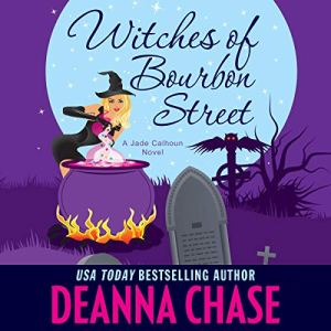 Witches of Bourbon Street Audiobook By Deanna Chase cover art