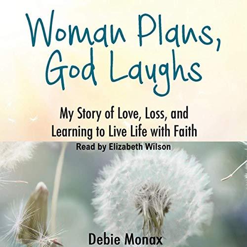 Woman Plans, God Laughs Audiobook By Debie Monax cover art