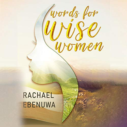 Words for Wise Women Audiobook By Rachael Ebenuwa cover art