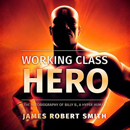 Working Class Hero Audiobook By James Robert Smith cover art