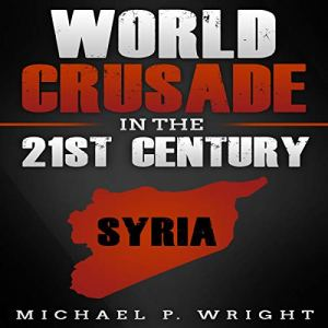 World Crusade in the 21st Century Audiobook By Michael P. Wright cover art