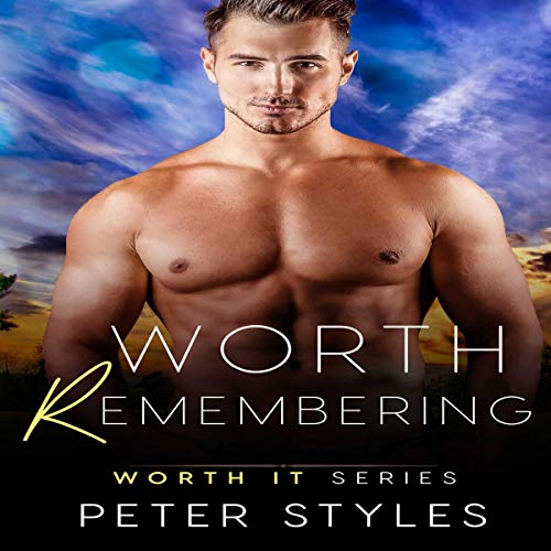 Worth Remembering Audiobook By Peter Styles cover art